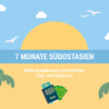 Was kostet Südostasien? Sieben Monate Backpacking